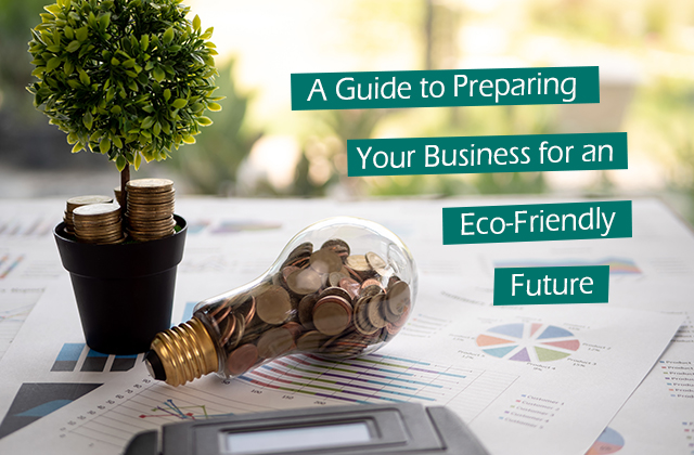 A-Guide-to-Preparing-your-Business-For-an-Eco-Friendly-Future3.jpg
